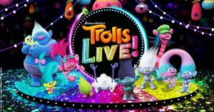 TROLLS LIVE! Will Have its North American Premiere at The Theatre at Grand Prairie