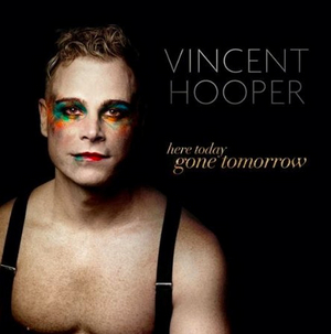Vincent Hooper Announces New Album HERE TODAY, GONE TOMORROW