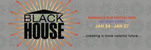 THE BLACKHOUSE FOUNDATION Reveal Events & Panels for Sundance