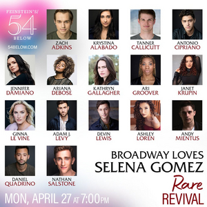 Ariana DeBose, Andy Mientus and More to Perform at BROADWAY LOVES SELENA GOMEZ at Feinstein's/54 Below