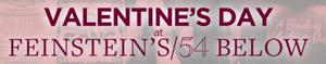 Feinstein's 54 Below is Celebrating Valentine's Day