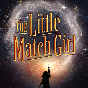 THE LITTLE MATCH GIRL Will Make its Off-Broadway Premiere