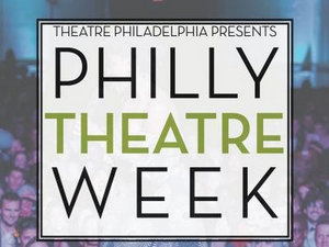 Philly Theatre Week Will Return with 300 Performances and Events