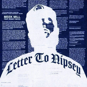 Meek Mill & Roddy Rich Pen a Powerful 'Letter to Nipsey'
