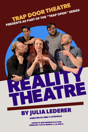 REALITY THEATRE is Next Up for Trap Open, a Trap Door Theatre Program