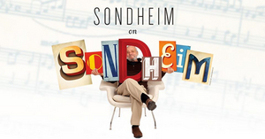 SONDHEIM ON SONDHEIM CELEBRATING MUSICAL LEGEND'S 90 BIRTHDAY at QPAC in March