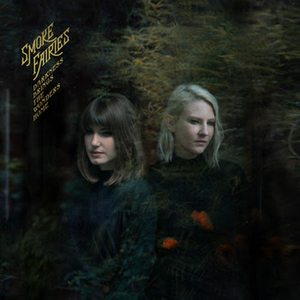 Smoke Fairies 'Darkness Brings The Wonders Home' Out Today