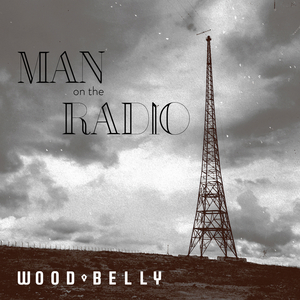 Wood Belly Releases New Album 'Man On The Radio