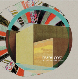 Mo Lowda & The Humble Announce New Album READY COAT