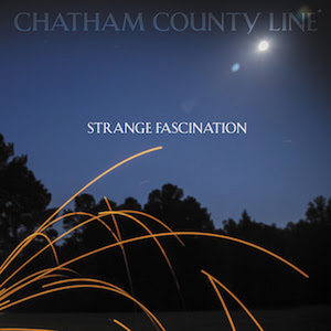 Chatham County Line to Release STRANGE FASCINATION on May 15