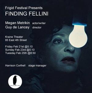 The Frigid Festival Will Present FINDING FELLINI