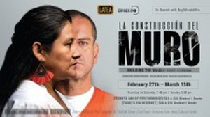 Teatro LATEA's LA CONSTRUCCION DEL MURO to Be Performed in Spanish For the First Time on a New York Stage