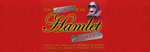 THE COMEDY OF HAMLET... KINDA SORTA to Play at the Marcus Center this May