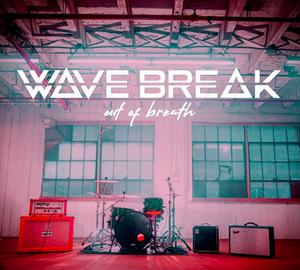 Wave Break Release New Single 'Out Of Breath'