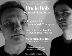 R&R Productions Will Bring Austin Pendleton's UNCLE BOB to Alchemical Studios