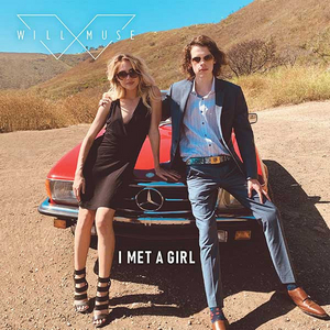 Will Muse Releases Third Single 'I Met a Girl'