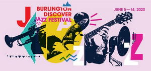 Get a Sneak Peek at the Burlington Discover Jazz Festival Lineup