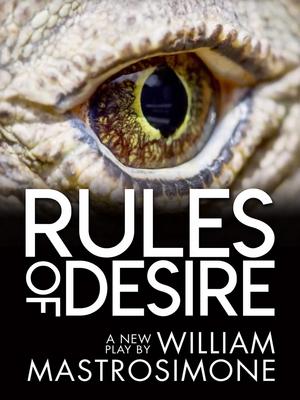 William Mastrosimone's RULES OF DESIRE Begins Performances Tomorrow Night