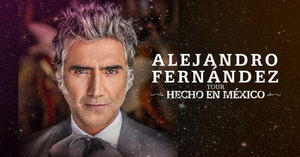 Alejandro Fernandez Announces United States, Canada and Europe Dates of His 'HECHO EN MEXICO' WORLD TOUR