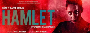 Review Roundup: HAMLET Starring Ruth Negga at St. Anns Warehouse -What Did the Critics Think?