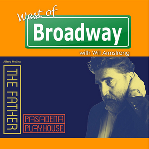 Podcast: West of Broadway is On the Red Carpet of The Father at Pasadena Playhouse Starring Alfred Molina