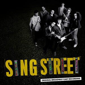 SING STREET Broadway Cast Recording Available for Pre-Order; Debut Single UP Now Available
