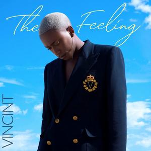 VINCINT Releases Debut EP THE FEELING