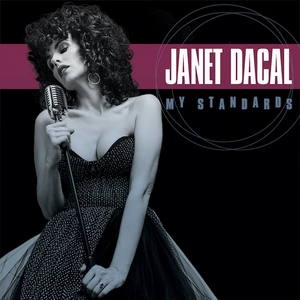 Janet Dacal's Solo Album MY STANDARDS is Now Available on CD Online and in Stores