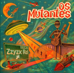 Os Mutantes Return with New Album ZZYZX