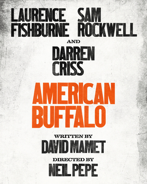 Limited Number of Specially Priced Tickets to AMERICAN BUFFALO Will Be Made Available