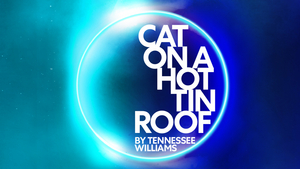 New Productions Of CAT ON A HOT TIN ROOF and A CHRISTMAS CAROL To Receive London Premieres At Alexandra Palace