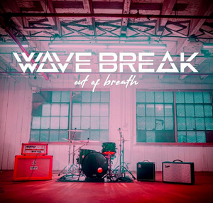 Wave Break Premiere Music Video For 'Out Of Breath'