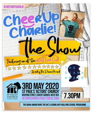 Sophie Isaacs, Daniel Boys and More Join #CHEERUPCHARLIE - The Show to Champion Anti-Bullying