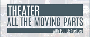 Stage Manager Lisa Dawn Cave Featured on THEATER: ALL THE MOVING PARTS