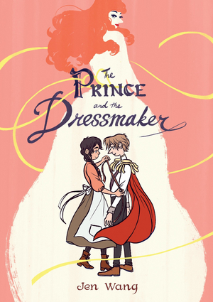 BWW Review: THE PRINCE AND THE DRESSMAKER by Jen Wang -- soon to be a movie musical from Robert Lopez & Kristen Anderson-Lopez!