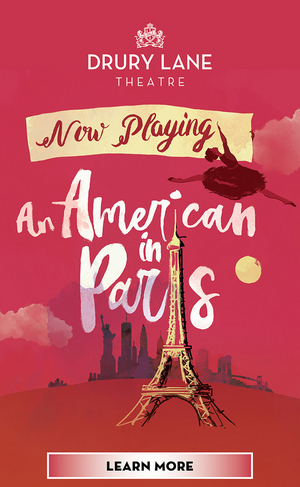 Get $10 off AN AMERICAN IN PARIS at Drury Lane Theatre!