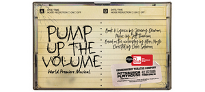 PUMP UP THE VOLUME: A NEW ROCK MUSICAL to Have World Premiere at Point Park University's Pittsburgh Playhouse