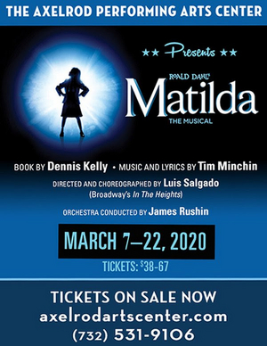 The Axelrod Performing Arts Center Presents MATILDA