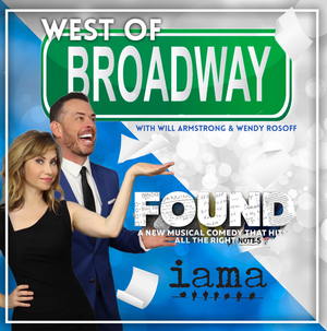 Podcast: West of Broadway Meets the Cast of IAMA Theater's FOUND