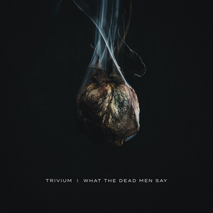 Trivium Announce New Album 'What The Dead Men Say' and Share Single