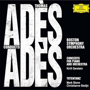 World Premiere Recordings Released Of Thomas Adès' Acclaimed Concerto For Piano And Orchestra And 'Totentanz'