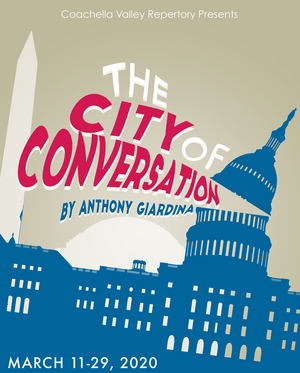 THE CITY OF CONVERSATION at Coachella Valley Repertory