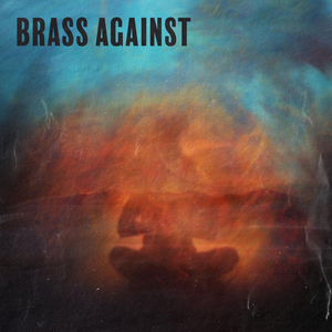 Brass Against Announces 'Brass Against EP'