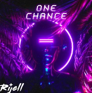 Rijell Releases New Single 'One Chance'
