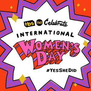 TBS & TNT Announce International Women's Day Programming