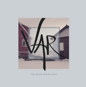 VAR to Release New Album THE NEVER-ENDING YEAR
