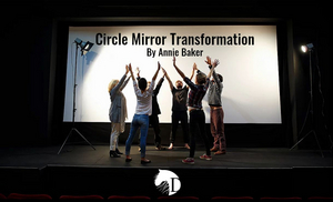 Dark Horse Theatre Company to Present CIRCLE MIRROR TRANSFORMATION