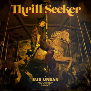 Sub Urban To Release Debut EP THRILL SEEKER