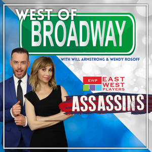 Podcast: West of Broadway Podcast Talks with Gedde Watanabe & George Xavier of East-West Players' ASSASSINS