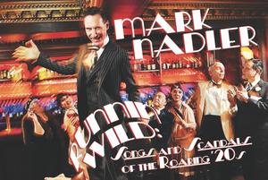 BWW Review: Hidden Cabaret Presents Mark Nadler - RUNNIN' WILD: SONGS AND SCANDALS OF THE ROARING '20s